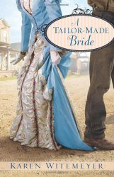 A Tailor-Made Bride by Karen Witemeyer